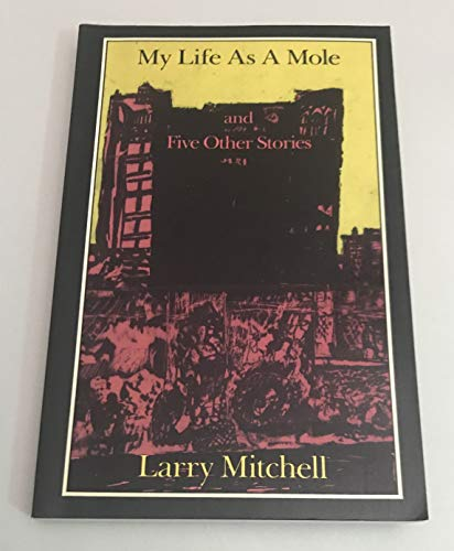 My Life as a Mole: And Five Other Stories