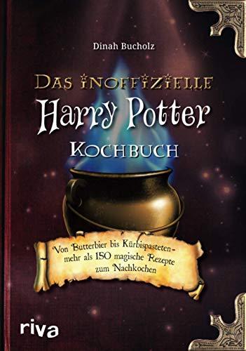 Das inoffizielle Harry-Potter-Kochbuch: Von Butterbier bis Kürbispasteten – mehr als 150 magische Rezepte zum Nachkochen