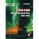 Scapa Flow: Home of the Royal Navy 1939-1945 (Maritime)