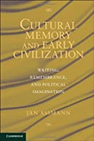 Cultural Memory and Early Civilization: Writing, Remembrance, and Political Imagination by Jan Assmann(2011-12-05)