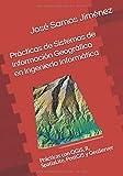Prácticas de Sistemas de Información Geográfica en Ingeniería Informática: Prácticas con QGIS, R, SpatiaLite, PostGIS y GeoServer