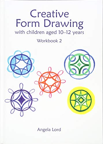 Creative Form Drawing: With children aged 9-12 years: Workbook 2 (Education)