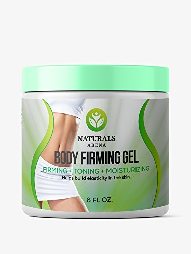 Body Firming Gel- 6 FL OZ I Helps Build Elasticity in Skin I Best Cream for Toning, Moisturizing and Cellulite Treatment I New Formula for Better Body Shaping I Naturals Arena