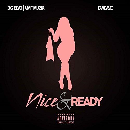 Nice N' Ready [Explicit]