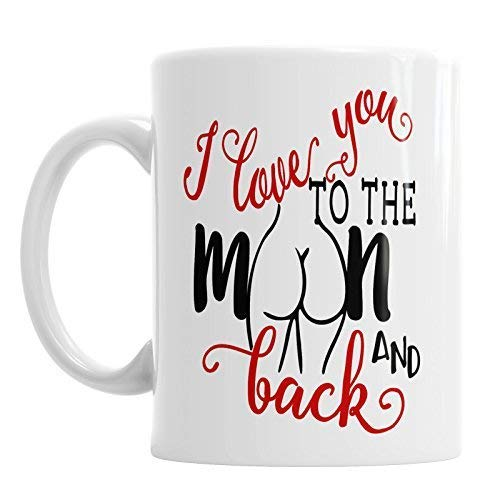 N\A I Love You to The Moon and Back Taza del día de San Valentín Naughty Bum Love You