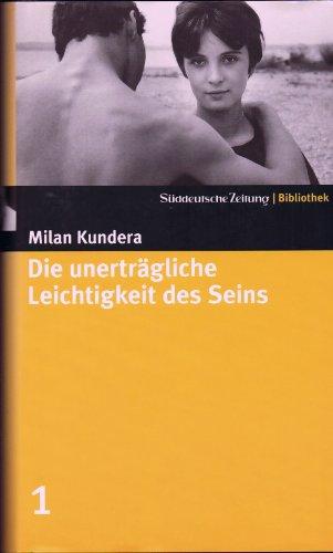 Die unerträgliche Leichtigkeit des Seins. Roman. Aus dem Tschech. von Susanna Roth. Süddeutsche Zeitung-Bibliothek. Band 1