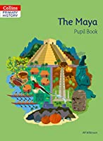 The Maya Pupil Book (Collins Primary History)