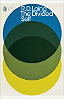 Modern Classics the Divided Self: An Existential Study In Sanity And Madness (Penguin Modern Classics)