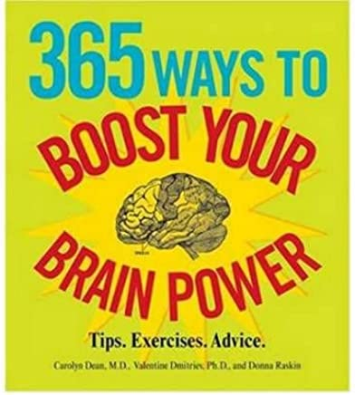 [(365 Ways to Boost Your Brain Power : Tips, Exercise, Advice)] [By (author) Carolyn Dean ] published on (January, 2009)