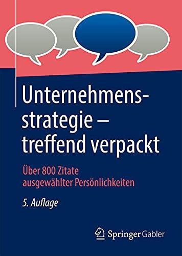 Unternehmensstrategie – treffend verpackt: Über 800 Zitate ausgewählter Persönlichkeiten (Germa