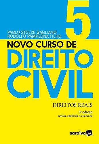 Novo Curso de Direito Civil - Direitos Reais - Volume 5 - 3ª Edição 2021