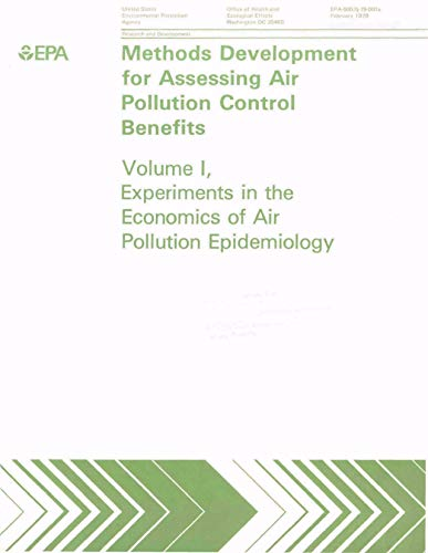 Methods Development for Assessing Air Pollution Control Benefits Vol. I (English Edition)