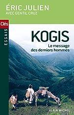 Kogis - Le message des derniers hommes d'Eric Julien