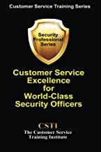 Customer Service Excellence for World-Class Security Officers (Customer Service Training Series)