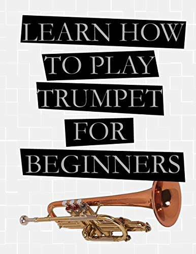 Learn How to Play Trumpet For Beginners