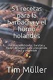 51 recetas para la barbacoa y el horno holandés: Recetas sofisticadas, baratas y fáciles de seguir, para una comida sana y sostenible
