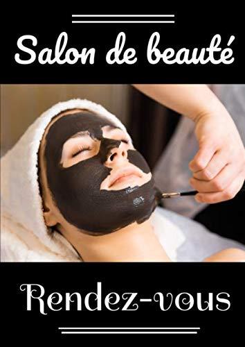 Salon de beauté rendez-vous: Livre de prise de rendez-vous pour esthéticienne, salon et institut de beauté. Taille A4 151 pages.