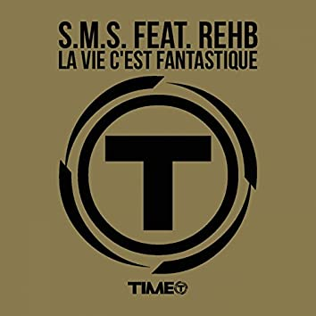 La vie c'est fantastique (feat. Rehb)