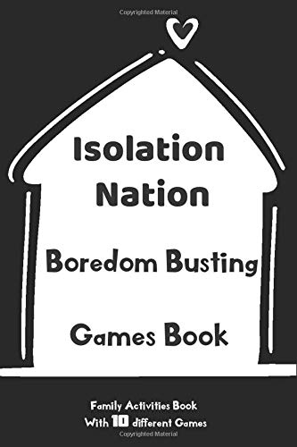 Isolation Nation Boredom Busting Games Book: Paper & Pencil Games 2 Player Activity Book, Dots and Boxes, Hangman, Tic-Tac-Toe, Sudoku, Word search ... teens, Adults, Pensionerss, Travel and trip