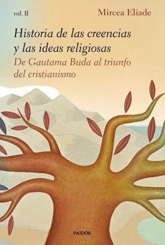 Historia de las creencias y las ideas religiosas II: De Gautama Buda al triunfo del cristianismo (Contextos)
