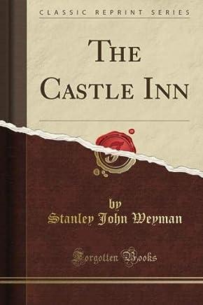 The Castle Inn (Classic Reprint)