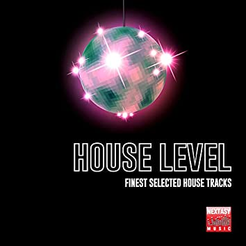 House Level (Finest Selected House Tracks)