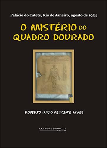 O MISTÉRIO DO QUADRO DOURADO