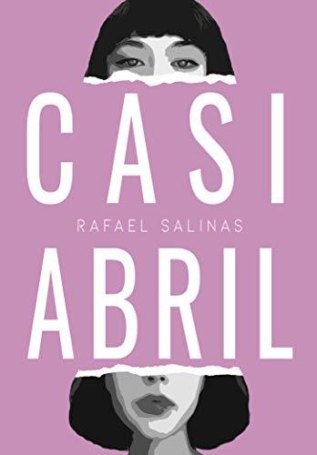Casi Abril de Rafael Salinas