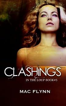 Clashings (In the Loup #5) by [Mac Flynn]