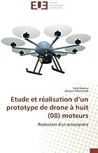 Etude et réalisation d'un prototype de drone à huit (08) moteurs: Réalisation d'un octocoptère (OMN.UNIV.EUROP.) (French E...