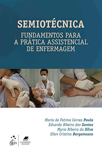 Semiotécnica - Fundamentos Para a Prática Assistencial de Enfermagem