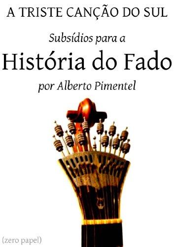 A triste canção do sul: subsídios para a história do fado (Portuguese Edition)