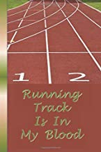 Running Track Is In My Blood: A Blank Lined Notebook To Write In For Notes / Lists / Important Dates / Thoughts / 6