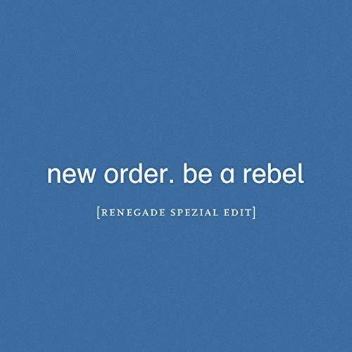 Be a Rebel (Renegade Spezial Edit)