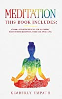 Meditation: This Book Includes: Chakra and Reiki Healing for Beginners, Buddhism for Beginners, Third Eye Awakening