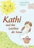 Kathi und das Leuchten der Sonne von Julia Schmidt