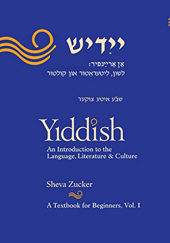 Yiddish: An Introduction to the Language, Literature and...