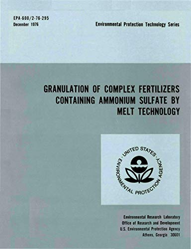 Granulation of Complex Fertilizers Containing Ammonium Sulfate by Melt Technology (English Edition)