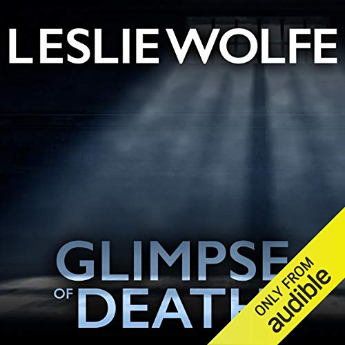 Glimpse of Death Audiobook By Leslie Wolfe cover art