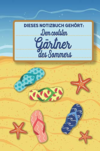 Dieses Notizbuch gehört dem coolsten Gärtner des Sommers: blanko A5 Notizbuch liniert mit über 100 Seiten Geschenkidee - Strand und Sommer Softcover