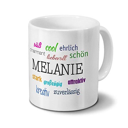 Tasse mit Namen Melanie - Positive Eigenschaften von Melanie - Namenstasse, Kaffeebecher, Mug, Becher, Kaffeetasse - Farbe Weiß