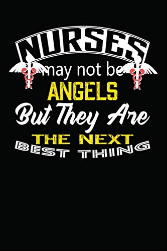 Nurses may not be angels Notebook journal: A Lined/Ruled Paper Composition Book/Journal for Nurses/Nurse Assessment Report Notebook/pediatric nurse ... for nurses/nurse report sheet