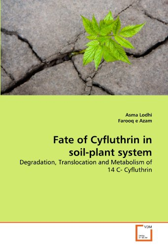 Fate of Cyfluthrin in soil-plant system: Degradation, Translocation and Metabolism of 14 C- Cyfluthrin