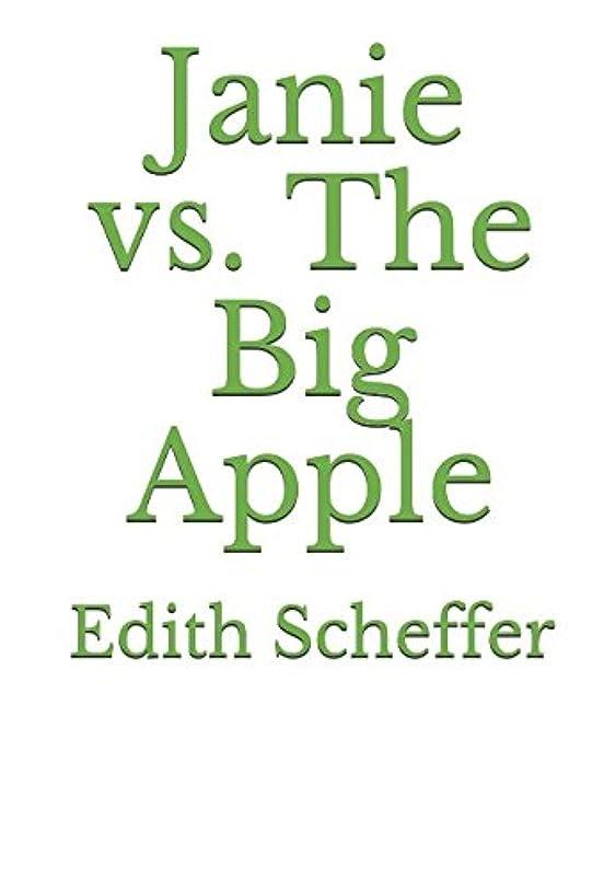 届ける検索エンジンマーケティング膨張するJanie vs. The Big Apple (The Janie Chronicles)