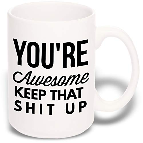 Best Quality 15 oz Large Funny Coffee Mug: You're Awesome Unique Ceramic Novelty Holiday Christmas Hanukkah Gift for Men & Women Who Love Tea Mugs & Coffee Cups