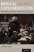 Medical Experimentation: Personal Integrity and Social Policy