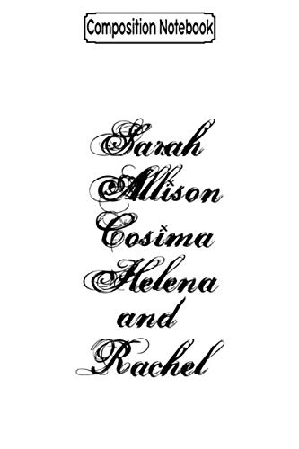 Composition Notebook: Sarah Allison Cosima Helena and Rachel from Orphan Orphan Black Tv Series America Journal/Notebook Blank Lined Ruled 6x9 100 Pages