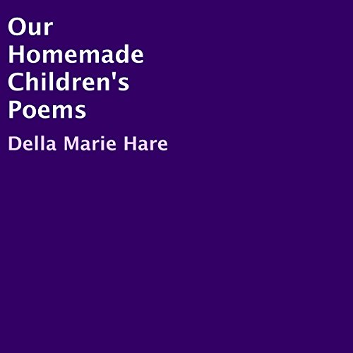 Our Homemade Children's Poems audiobook cover art