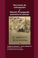 Dos temas de colonización y Dossier: Propaganda peronista en alemán: Cuadernos del Archivo Año II (2018), #3
