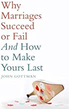 Why Marriages Succeed or Fail by John M. Gottman (2007-04-16)